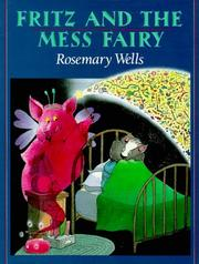 FRITZ AND THE MESS FAIRY by Rosemary Wells