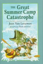 THE GREAT SUMMER CAMP CATASTROPHE by Jean Van Leeuwen