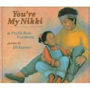 YOU'RE MY NIKKI by Phyllis Rose Eisenberg