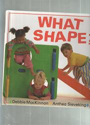 WHAT SHAPE? by Debbie MacKinnon