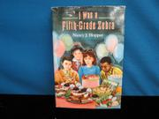 I WAS A FIFTH-GRADE ZEBRA by Nancy J. Hopper