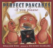 PERFECT PANCAKES IF YOU PLEASE by William Wise
