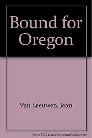 BOUND FOR OREGON by Jean Van Leeuwen