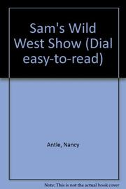 SAM'S WILD WEST SHOW by Nancy Antle