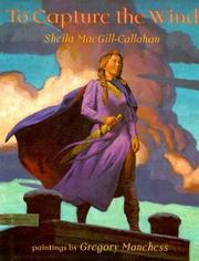 TO CAPTURE THE WIND by Sheila MacGill-Callahan