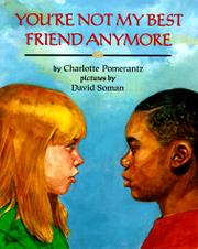 YOU'RE NOT MY BEST FRIEND ANYMORE by Charlotte Pomerantz