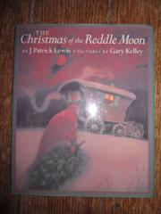 THE CHRISTMAS OF THE REDDLE MOON by J. Patrick Lewis