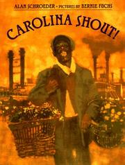 CAROLINA SHOUT! by Alan Schroeder