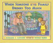 WHEN SOMEONE IN THE FAMILY DRINKS TOO MUCH by Richard C. Langsen
