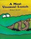 A MOST UNUSUAL LUNCH by Robert Bender