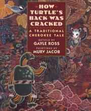 HOW TURTLE'S BACK WAS CRACKED by Gayle Ross