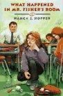 WHAT HAPPENED IN MR. FISHER'S ROOM by Nancy J. Hopper