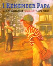 I REMEMBER PAPA by Helen Ketteman