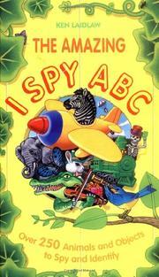 THE AMAZING I SPY ABC by Ken Laidlaw
