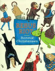 REBUS RIOT by Bonnie Christensen