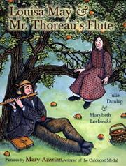 LOUISA MAY & MR. THOREAU'S FLUTE by Julie Dunlap