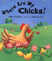 WHERE ARE MY CHICKS? by Sally Grindley