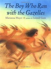 THE BOY WHO RAN WITH THE GAZELLES by Marianna Mayer