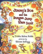 JIMMY'S BOA AND THE BUNGEE JUMP SLAM DUNK by Trinka Hakes Noble