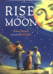 RISE THE MOON by Eileen Spinelli