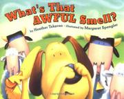 WHAT'S THAT AWFUL SMELL? by Heather Tekavec