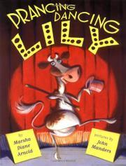 PRANCING, DANCING LILY by Marsha Diane Arnold