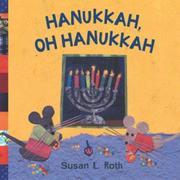 HANUKKAH, OH HANUKKAH by Susan L. Roth