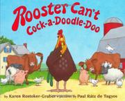 ROOSTER CAN'T COCK-A-DOODLE-DOO by Karen Rostoker-Gruber