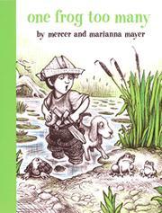 ONE FROG TOO MANY by Mercer & Marianna--Illus. Mayer