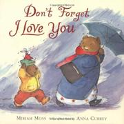 DON'T FORGET I LOVE YOU by Miriam Moss