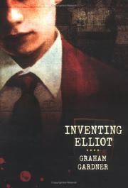 INVENTING ELLIOT by Graham Gardner