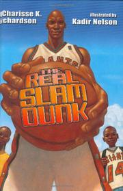 THE REAL SLAM DUNK by Charisse K. Richards