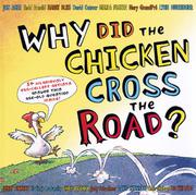 WHY DID THE CHICKEN CROSS THE ROAD? by Jon Agee