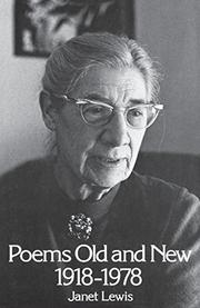 POEMS OLD AND NEW: 1918-1978 by Janet Lewis