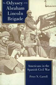 THE ODYSSEY OF THE ABRAHAM LINCOLN BRIGADE by Peter N. Carroll