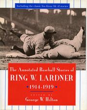 THE ANNOTATED BASEBALL STORIES OF RING W. LARDNER, 1914-1919 by Ring W. Lardner