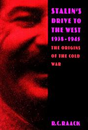 STALIN'S DRIVE TO THE WEST, 1938-1945 by R.C. Raack