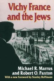 VICHY FRANCE AND THE JEWS by Michael R. & Robert O. Paxton Marrus