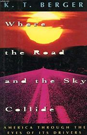 WHERE THE ROAD AND THE SKY COLLIDE by K. T. Berger