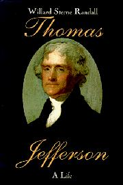 THOMAS JEFFERSON by Willard Sterne Randall