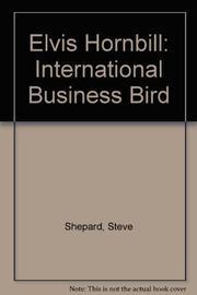 ELVIS HORNBILL, INTERNATIONAL BUSINESS BIRD by Steve Shepard