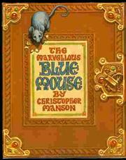 THE MARVELLOUS BLUE MOUSE by Christopher Manson