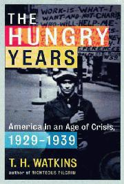 THE HUNGRY YEARS by T.H. Watkins