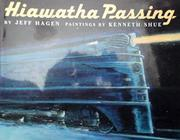 HIAWATHA PASSING by Jeff Hagen