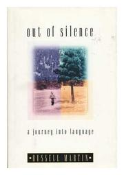 OUT OF SILENCE by Russell Martin