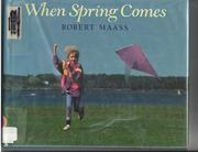 WHEN SPRING COMES by Robert Maass
