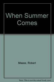 WHEN SUMMER COMES by Robert Maass