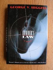 BOMBER'S LAW by George V. Higgins