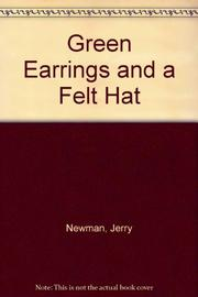 GREEN EARRINGS AND A FELT HAT by Jerry Newman