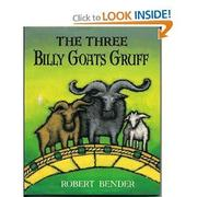 THE THREE BILLY GOATS GRUFF by Robert Bender